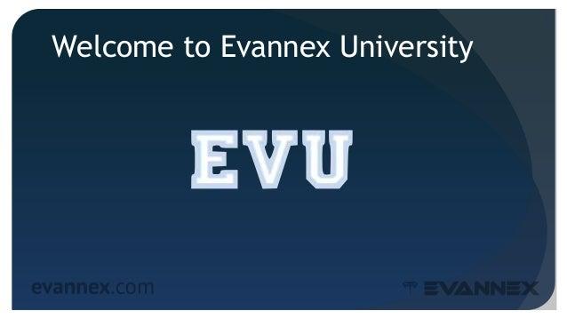 Welcome to Evannex University 3