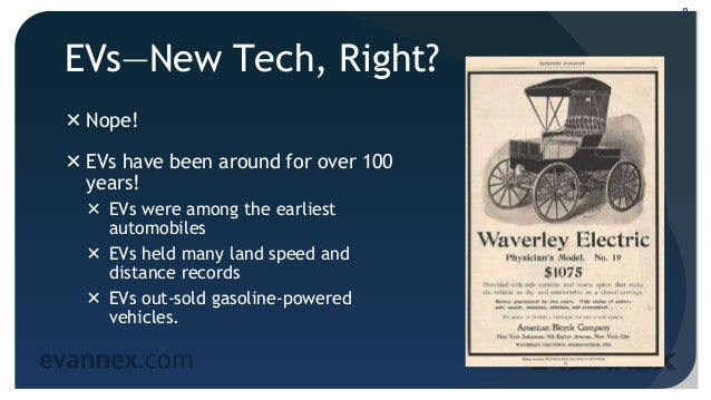 EVs—New Tech, Right?  Nope!  EVs have been around for over 100 years!  EVs were among the earliest automobiles  EVs he...