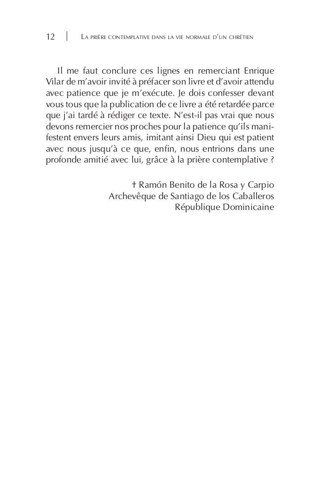 La prière contemplative dans la vie normale d'un chrétien12 Il me faut conclure ces lignes en remerciant Enrique Vilar de ...