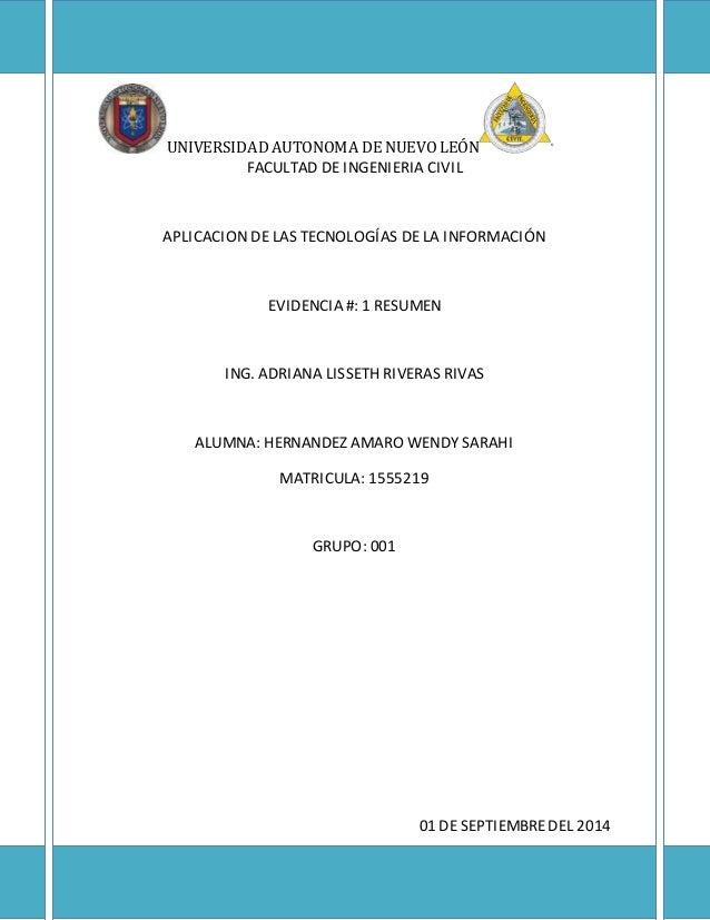 UNIVERSIDAD AUTONOMA DE NUEVO LEÓN FACULTAD DE INGENIERIA CIVIL APLICACION DE LAS TECNOLOGÍAS DE LA INFORMACIÓN EVIDENCIA ...