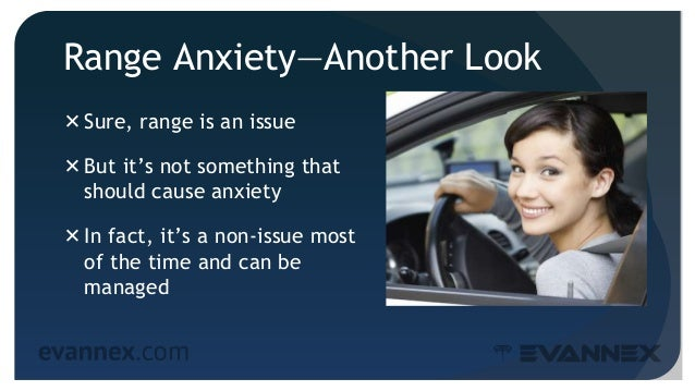 Range Anxiety—Another Look Sure, range is an issue But it's not something that should cause anxiety In fact, it's a non...