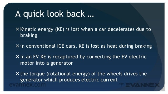 A quick look back … Kinetic energy (KE) is lost when a car decelerates due to braking in conventional ICE cars, KE is lo...