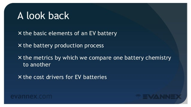 A look back the basic elements of an EV battery the battery production process the metrics by which we compare one batt...