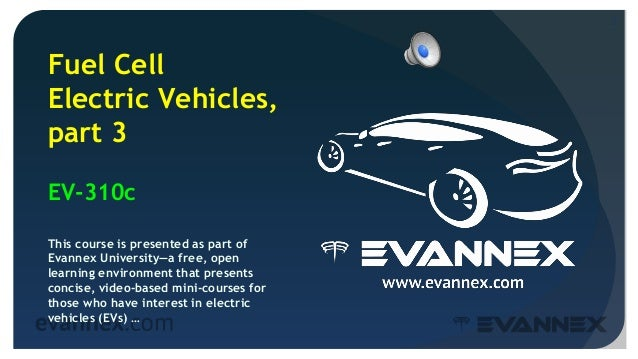 Electric Vehicle University - 310c BEVS VS. FCEVS Slide 2