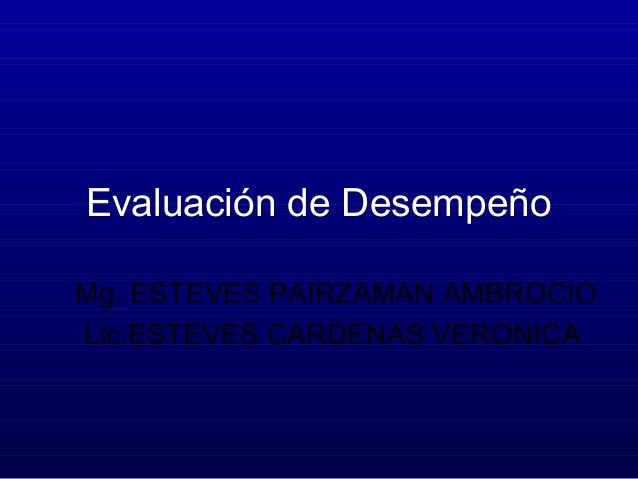 Evaluación de Desempeño Mg. ESTEVES PAIRZAMAN AMBROCIO Lic.ESTEVES CARDENAS VERONICA