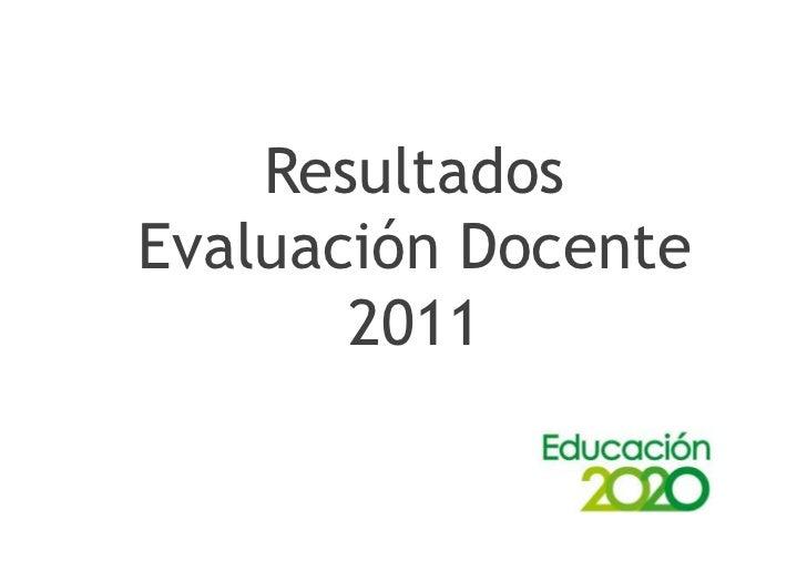 ResultadosEvaluación Docente       2011