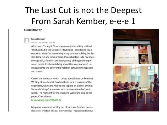 The Last Cut is not the Deepest From Sarah Kember, e-e-e 1