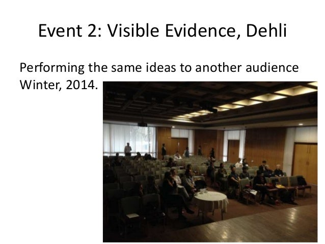 Event 2: Visible Evidence, Dehli Performing the same ideas to another audience Winter, 2014.
