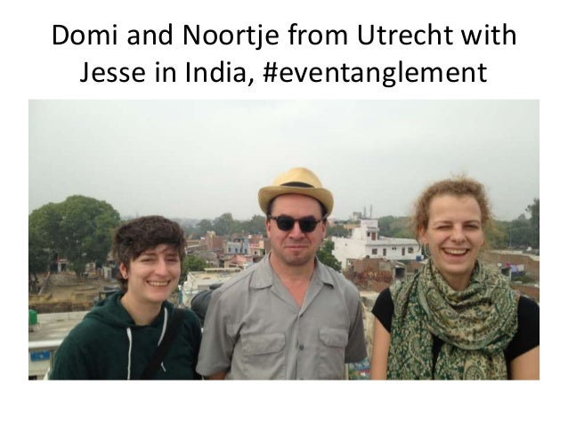 Domi and Noortje from Utrecht with Jesse in India, #eventanglement
