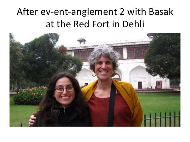 After ev-ent-anglement 2 with Basak at the Red Fort in Dehli