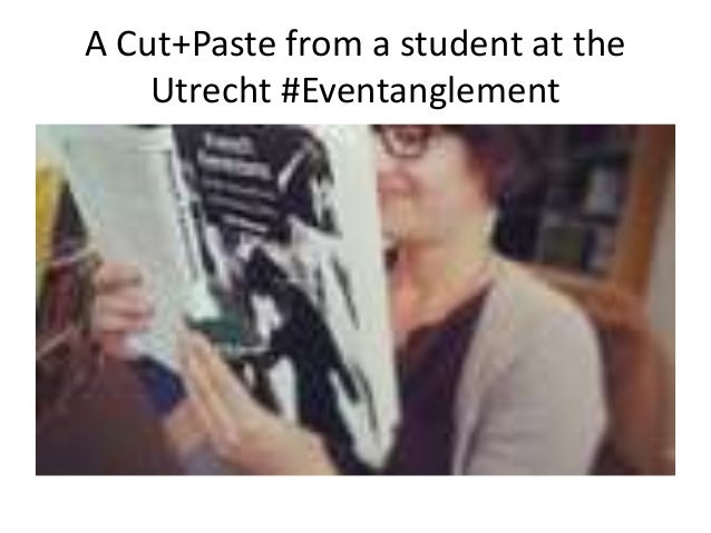 A Cut+Paste from a student at the Utrecht #Eventanglement