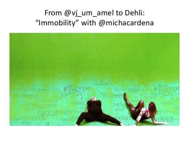"From @vj_um_amel to Dehli: ""Immobility"" with @michacardena"