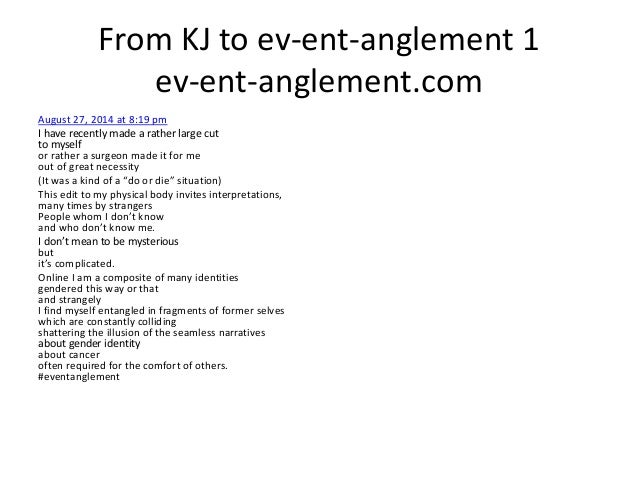 From KJ to ev-ent-anglement 1 ev-ent-anglement.com August 27, 2014 at 8:19 pm I have recently made a rather large cut to m...
