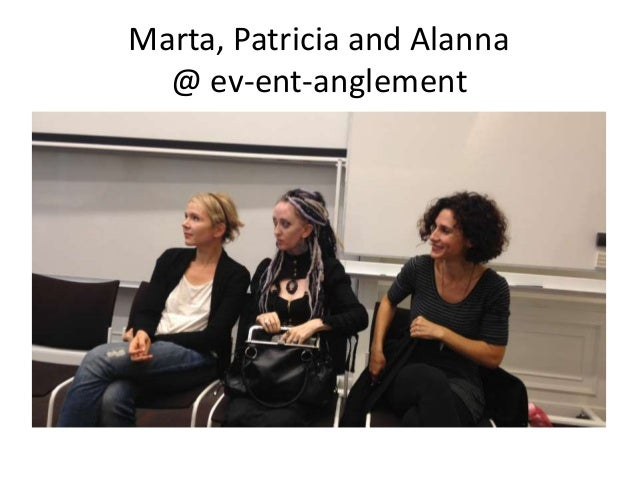 Marta, Patricia and Alanna @ ev-ent-anglement