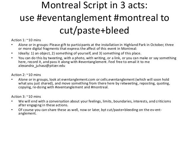 Montreal Script in 3 acts: use #eventanglement #montreal to cut/paste+bleed Action 1: ~10 mins • Alone or in groups: Pleas...
