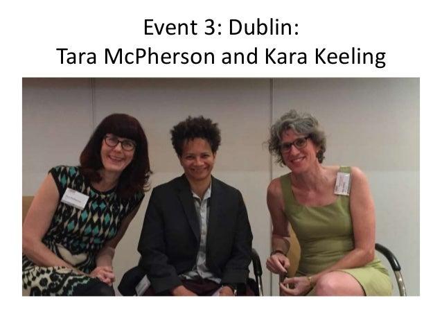 Event 3: Dublin: Tara McPherson and Kara Keeling