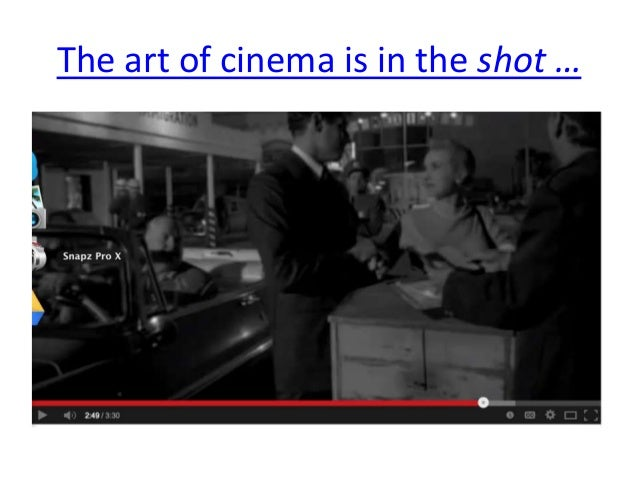 The art of cinema is in the shot …