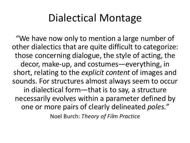 """Dialectical Montage  """"We have now only to mention a large number of  other dialectics that are quite difficult to categori..."""