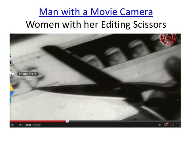 Man with a Movie Camera  Women with her Editing Scissors