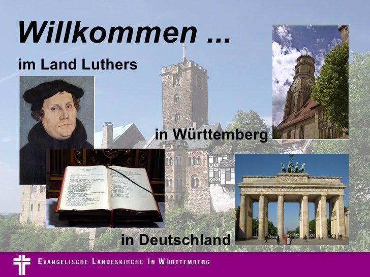 Willkommen ... in Württemberg im Land Luthers in Deutschland