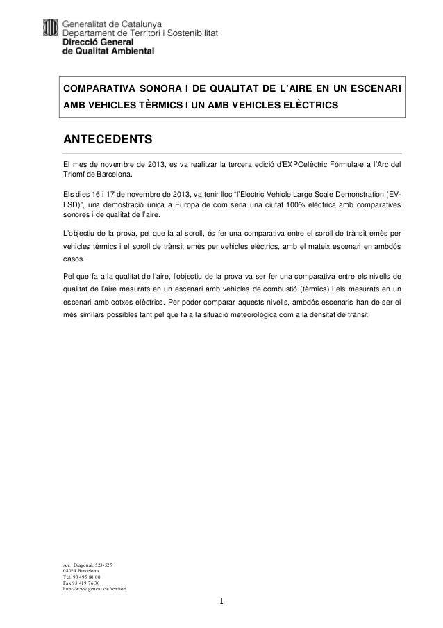 COMPARATIVA SONORA I DE QUALITAT DE L'AIRE EN UN ESCENARI AMB VEHICLES TÈRMICS I UN AMB VEHICLES ELÈCTRICS  ANTECEDENTS El...