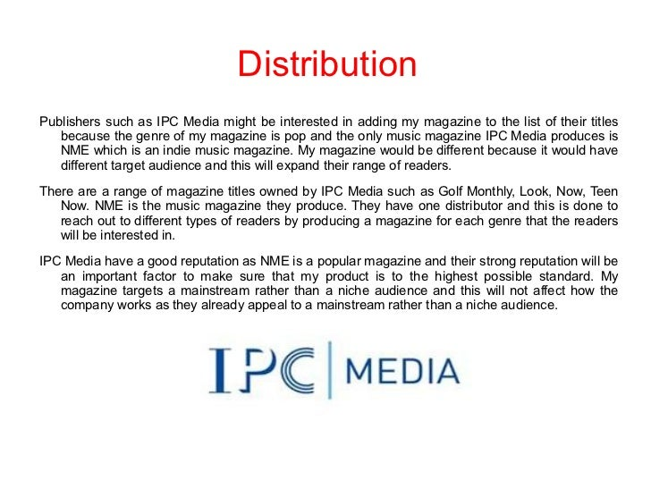 DistributionPublishers such as IPC Media might be interested in adding my magazine to the list of their titles   because t...