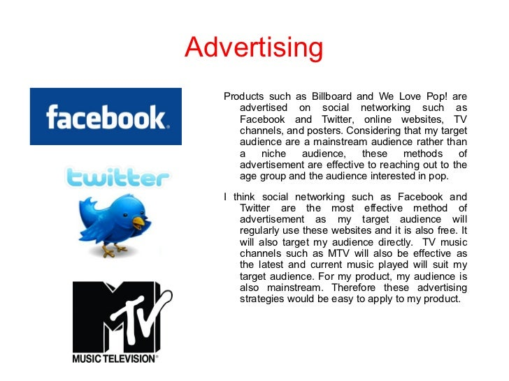 Advertising   Products such as Billboard and We Love Pop! are      advertised on social networking such as      Facebook a...