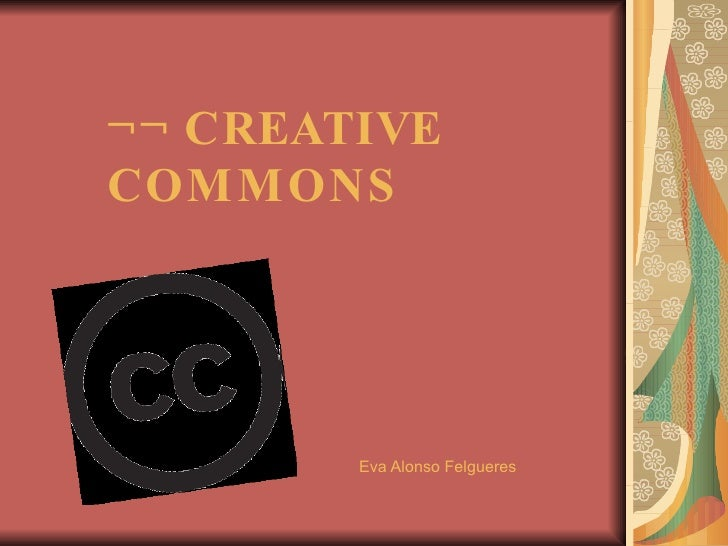 ¬¬ CREATIVE  COMMONS Eva Alonso Felgueres