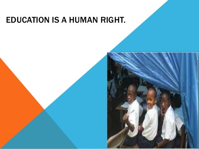 EDUCATION IS A HUMAN RIGHT.