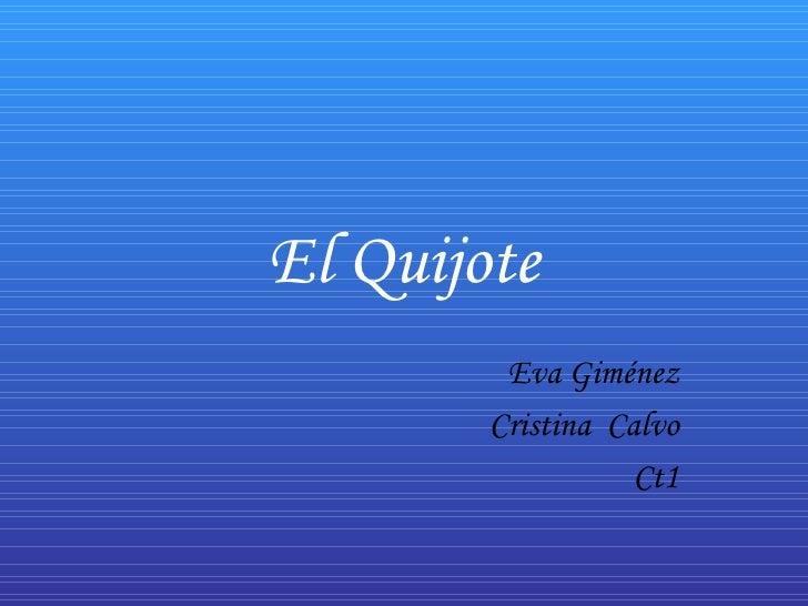 El Quijote Eva Giménez Cristina  Calvo Ct1