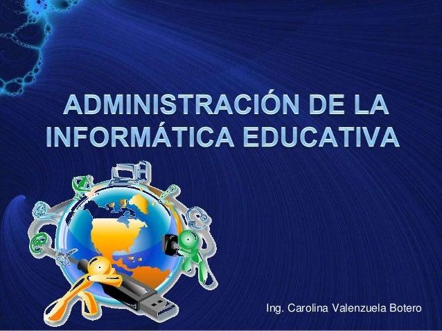 Ing. Carolina Valenzuela Botero