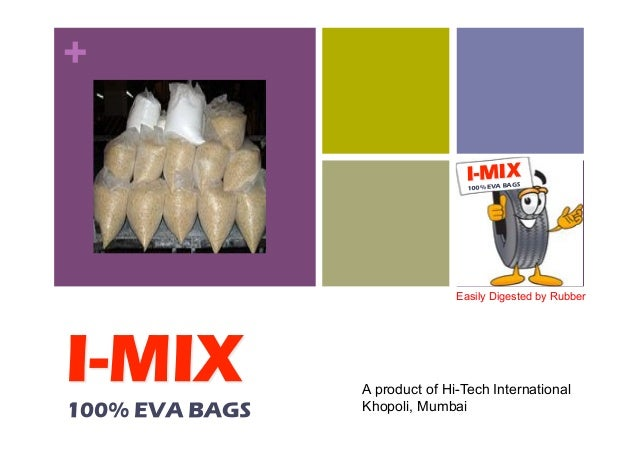 +                   Easily Digested by Rubber    A product of Hi-Tech International    Khopoli, Mumbai