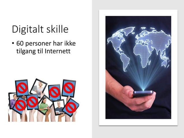 Digitalt skille • 60 personer har ikke tilgang til Internett