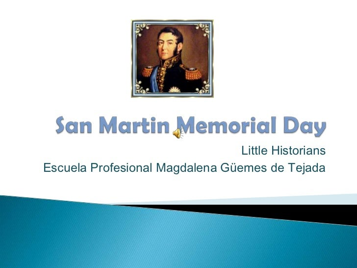 San Martin Memorial Day<br />Little Historians<br />Escuela Profesional Magdalena Güemes de Tejada<br />