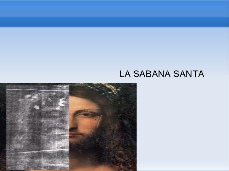 <ul><li>LA SABANA SANTA </li></ul>
