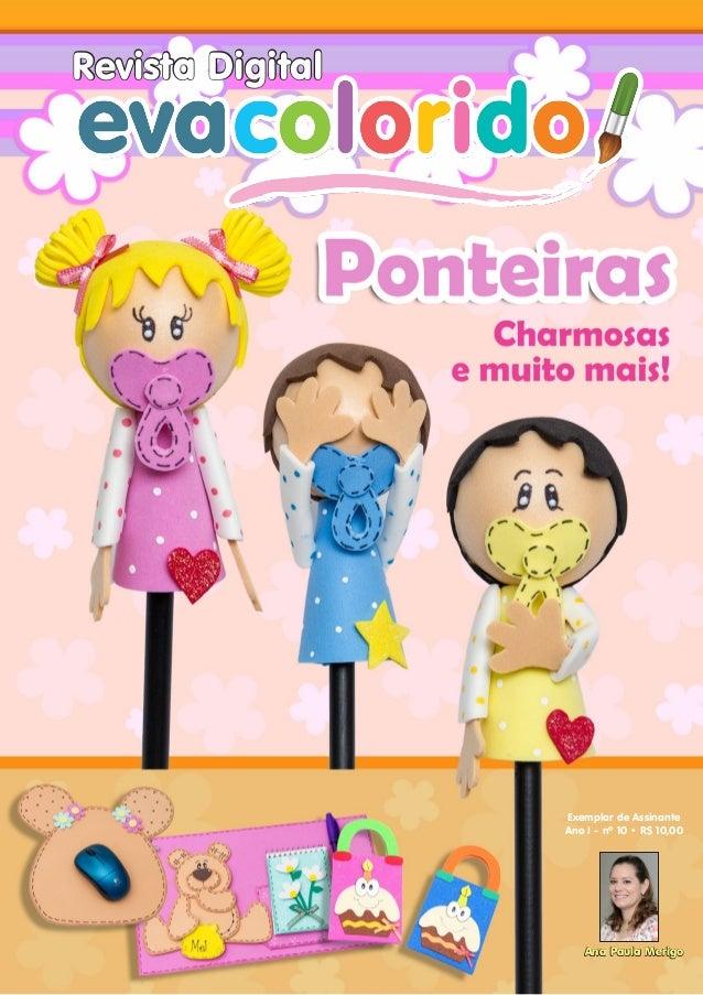 Revista Digital  Exemplar de Assinante Ano I - nº 10 • R$ 10,00  Ana Paula Merigo