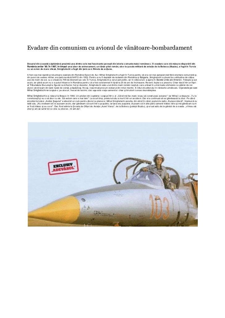 Evadare din comunism cu avionul de vânătoare-bombardamentDosarul din această săptămână prezintă una dintre cele mai fascin...
