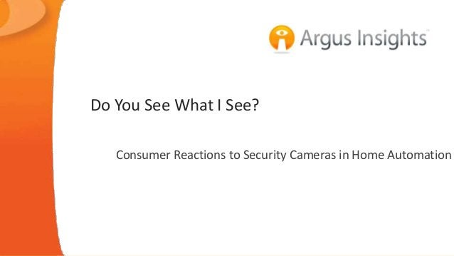 Do You See What I See?  Consumer Reactions to Security Cameras in Home Automation