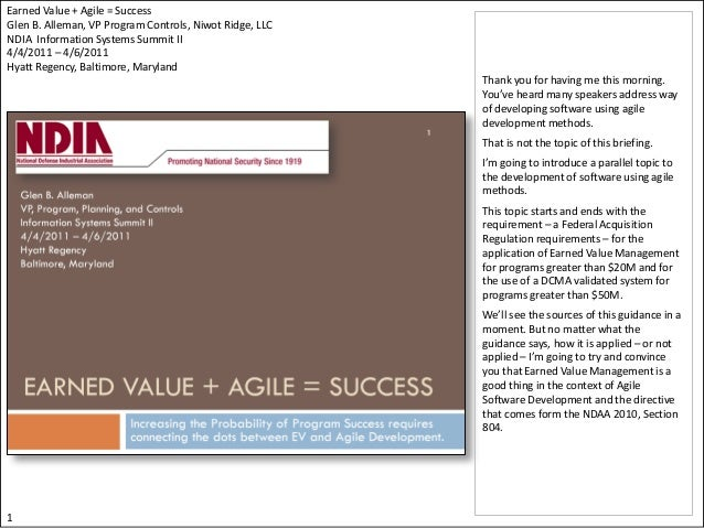 Earned Value + Agile = SuccessGlen B. Alleman, VP Program Controls, Niwot Ridge, LLCNDIA Information Systems Summit II4/4/...