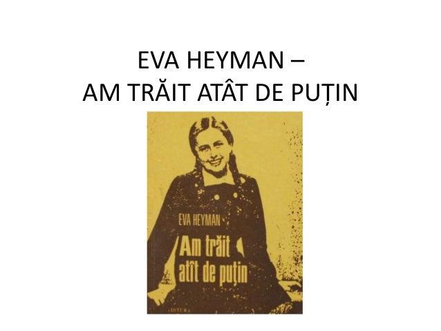 EVA HEYMAN – AM TRĂIT ATÂT DE PUȚIN