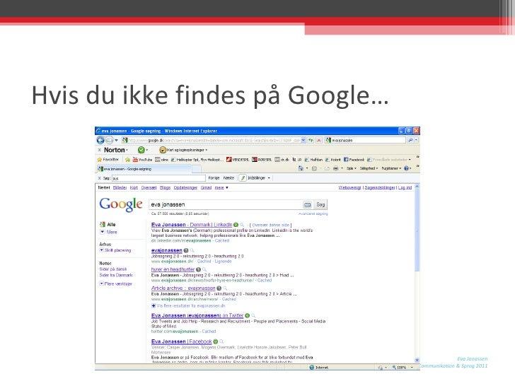 Hvis du ikke findes på Google…