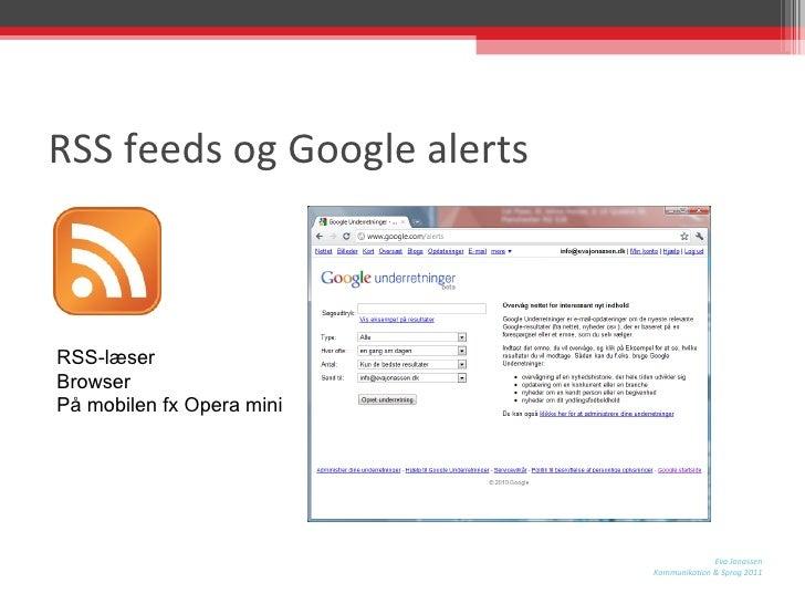 RSS feeds og Google alerts RSS-læser Browser På mobilen fx Opera mini