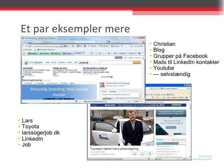 Et par eksempler mere <ul><li>Christian </li></ul><ul><li>Blog </li></ul><ul><li>Grupper på Facebook </li></ul><ul><li>Mai...