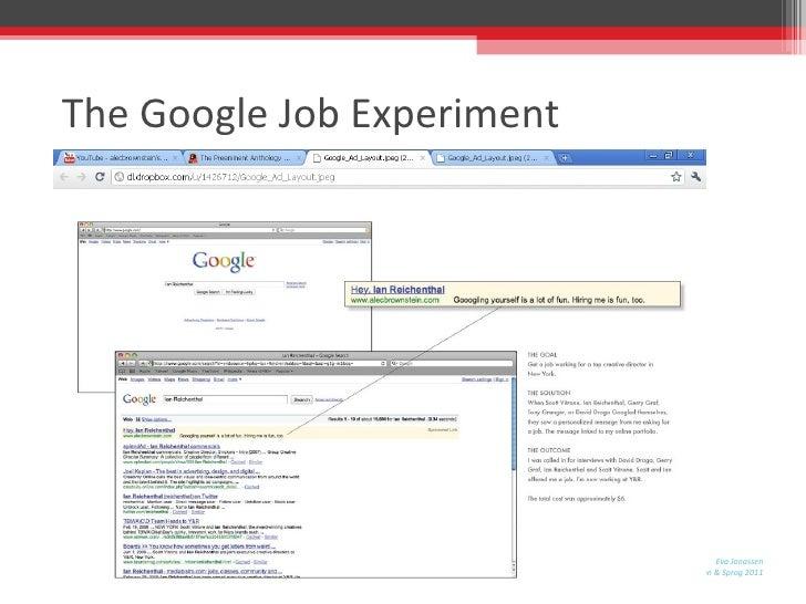 "The Google Job Experiment <ul><li>"" Googling yourself is a lot of fun. Hiring me is fun t </li></ul>"