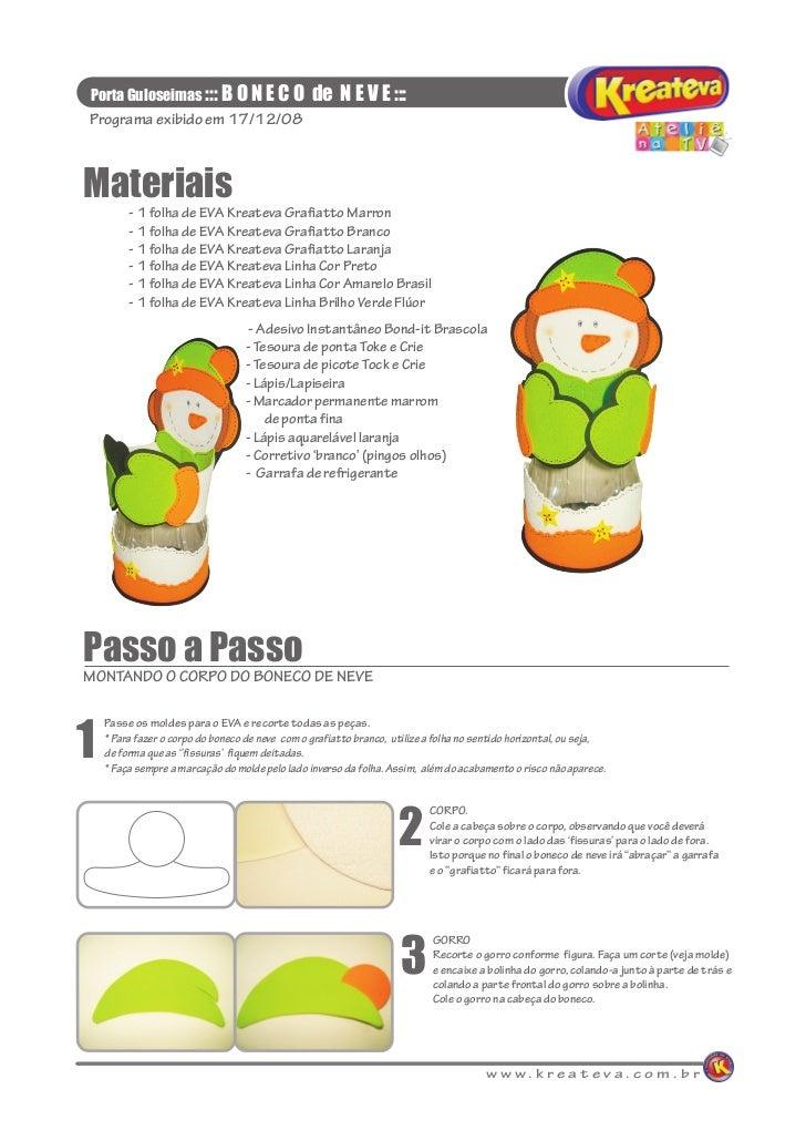 Porta Guloseimas ::: B O N E C O                 de N E V E :::Programa exibido em 17/12/08Materiais         - 1 folha de ...