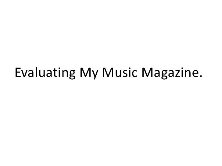 Evaluating My Music Magazine.<br />