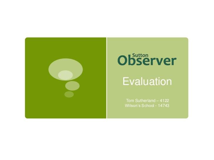 Evaluation<br /> Tom Sutherland – 4122Wilson's School - 14743<br />