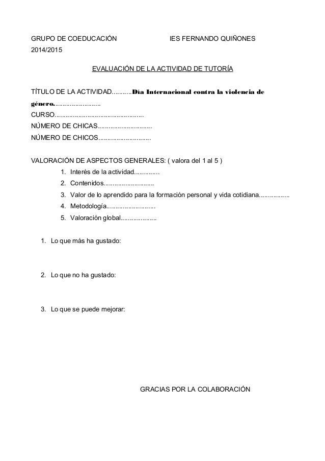 GRUPO DE COEDUCACIÓN IES FERNANDO QUIÑONES  2014/2015  EVALUACIÓN DE LA ACTIVIDAD DE TUTORÍA  TÍTULO DE LA ACTIVIDAD.........