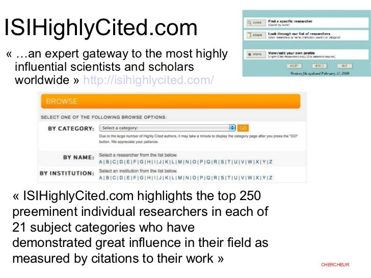 ISIHighlyCited.com« …an expert gateway to the most highly  influential scientists and scholars  worldwide » http://isihigh...