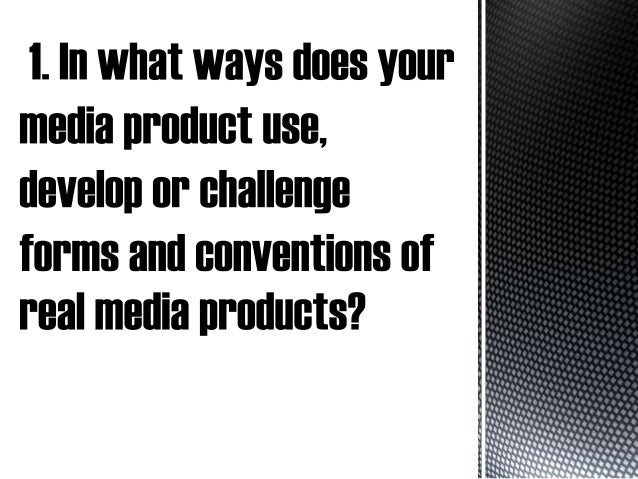 In my own media product, I have challenged, used and developed upon the forms and conventions of existing media products i...